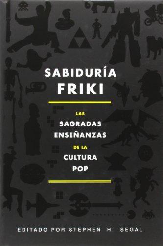 Sabiduría Friki: Las sagradas enseñanzas de la cultura pop (No Ficción)