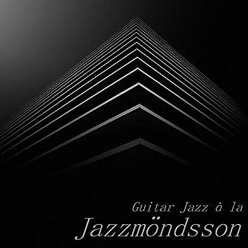 Guitar Jazz à la Jazzmöndsson