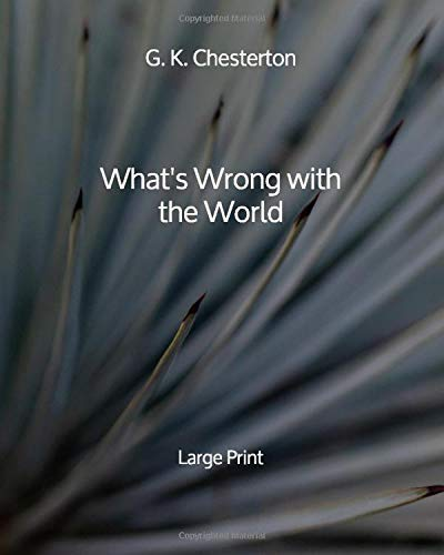 What's Wrong with the World - Large Print