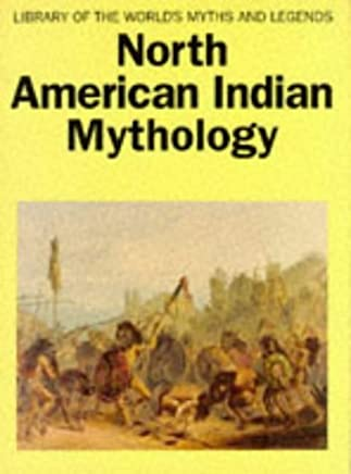 North American Indian Mythology (Library of the Worlds Myths & Legends) by Cottie Arthur Burland (1996-04-22)