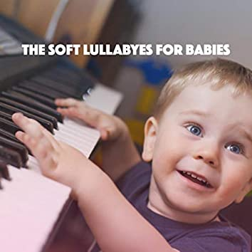 The Soft Lullabyes for Babies