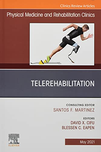 Compare Textbook Prices for Telerehabilitation, An Issue of Physical Medicine and Rehabilitation Clinics of North America Volume 32-2 The Clinics: Radiology, Volume 32-2  ISBN 9780323835947 by Cifu MD, David X.,Eapen MD, Blessen C.