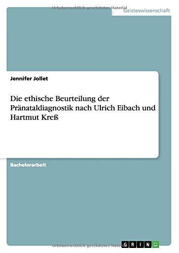 Die ethische Beurteilung der Pr??nataldiagnostik nach Ulrich Eibach und Hartmut Kre?? by Jennifer Jollet (2015-08-18)