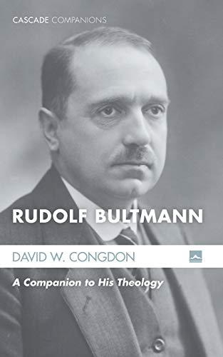 Rudolf Bultmann: A Companion to His Theology (Cascade Companions)