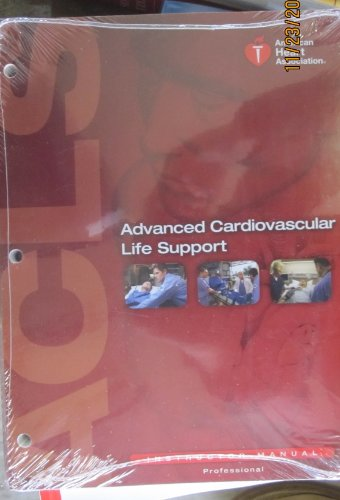 Advanced Cardiovascular Life Support (ACLS) Instructor Manual (AHA, Advanced Cardiovascular Life Support (ACLS) Instruct