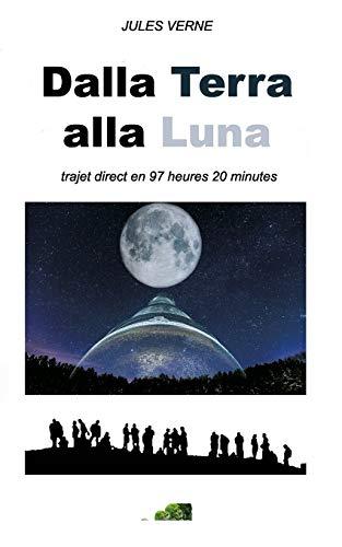 Dalla Terra alla Luna (Illustrato): trajet direct en 97 heures 20 minutes