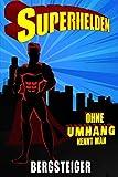 Superhelden ohne Umhang nennt man BERGSTEIGER: BERGSTEIGER Notizbuch • Notizheft • Journal •...