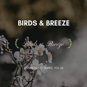 Birds & Breeze - Nature Music Series, Vol.26