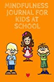 Stacey, K: Mindfulness Journal For Kids At School - Kind Stacey