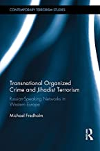 Transnational Organized Crime and Jihadist Terrorism: Russian-Speaking Networks in Western Europe (Contemporary Terrorism Studies) (English Edition)