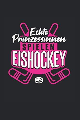 Echte Prinzessinnen Spielen Eishockey: Din A5 Kariertes Heft (Kariert) Für Eishockeyspieler Eishockeyspielerin | Notizbuch Tagebuch Planer Hockey ... Puck Hockeyschläger Schlittschuhe Notebook