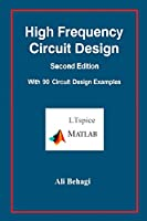 High Frequency Circuit Design-Second Edition-with 90 Circuit Design Examples