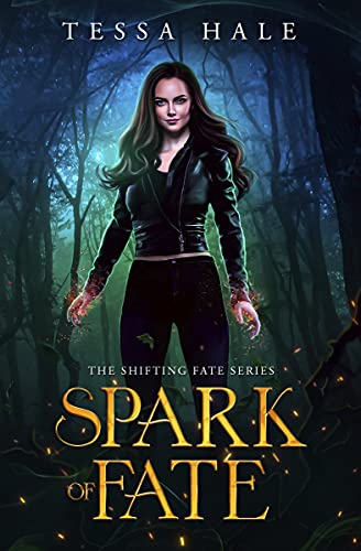 Spark of Fate: A Paranormal Reverse Harem Romance (The Shifting Fate Series Book 1) by [Tessa Hale]