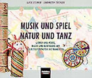 Muziek en speel - natuur en dans - gearrangeerd voor boek [Noten / Sheetmusic] Componis: STEINER LUCIE + TEUCHLER SIMONETTA