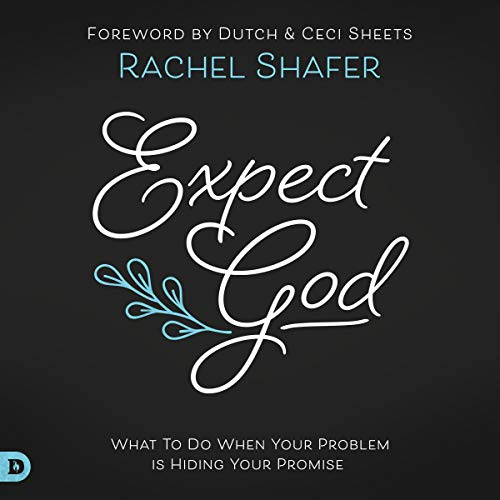 Expect God: What to Do When Your Problem Is Hiding Your Promise audiobook cover art