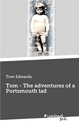 Tom - The Adventures of a Portsmouth Lad