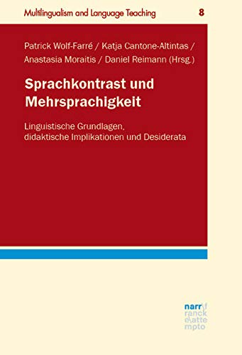 Sprachkontrast und Mehrsprachigkeit: Linguistische Grundlagen, didaktische Implikationen und Desiderata (Multilingualism and Language Teaching)