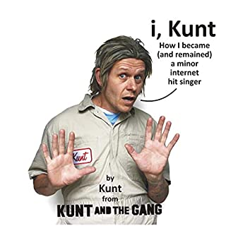 i, Kunt : How I Became (and Remained) a Minor Internet Hit Singer                   By:                                                                                                                                 Kunt                               Narrated by:                                                                                                                                 Kunt                      Length: 10 hrs and 14 mins     13 ratings     Overall 5.0