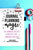 Journal Planning Magic: Dot Journaling for Calm, Creativity, and Conquering Your Goals (Bullet Journaling, Productivity, Planner, Guided Journals)