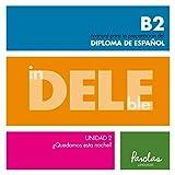 InDELEble B2. Unidad 2 ¿Quedamos esta noche?: Manual para la preparación del diploma de español (Spanish Edition)