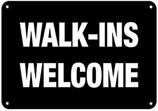 Home Decor Sign 12×16 inches, Walk-Ins Welcome Business Sign Feature Department Sign,Warining Safety Yard Sign Home Decor Novelty Funny Gifts