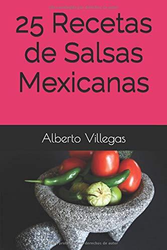 25 Recetas de Salsas Mexicanas (Cocina para Todos)