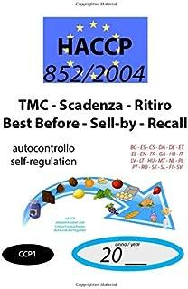 TMC - Scadenza - Ritiro - Best Before – Sell-by – Recall (CCP1): 852/2004 - HACCP documento di autocontrollo - self-regulation document (CCP1) (852/2004 HACCP)