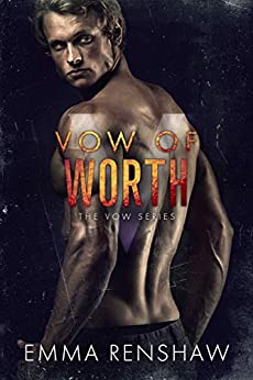 Vow of Worth (Vow Series Book 6) by [Emma Renshaw]