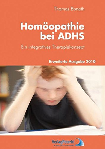Bonath, Thomas<br />Homöopathie bei ADHS: Ein integratives Therapiekonzept
