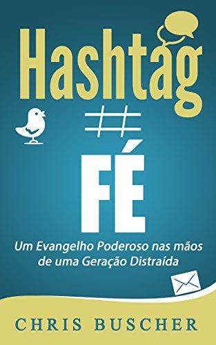 Fé hashtag: Um Evangelho Poderoso nas mãos de uma Geração Distraída