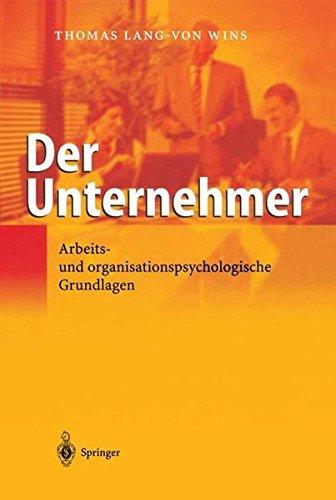 Wins Thomas Lang-von, Der Unternehmer. Arbeits- und organisationspsychologische Grundlagen.