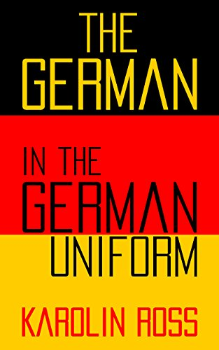 Book: The German in the German Uniform by Karolin Ross