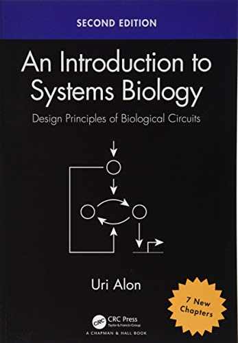 An Introduction to Systems Biology: Design Principles of Biological Circuits (Chapman & Hall/CRC Computational Biology Series)