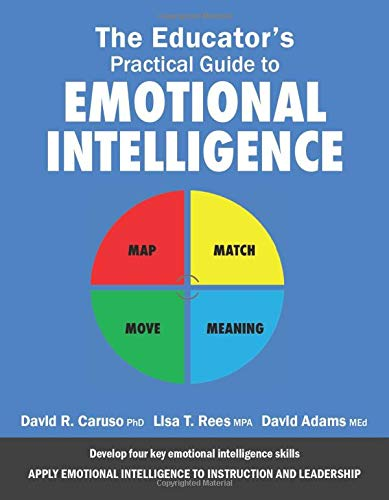 Compare Textbook Prices for The Educator's Practical Guide to Emotional Intelligence  ISBN 9781945028311 by Caruso, David R.,Rees, Lisa T.,Adams, David