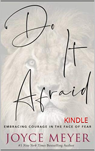 Do It Afraid: Embracing Courage in the Face of Fear: KINDLE (English Edition)
