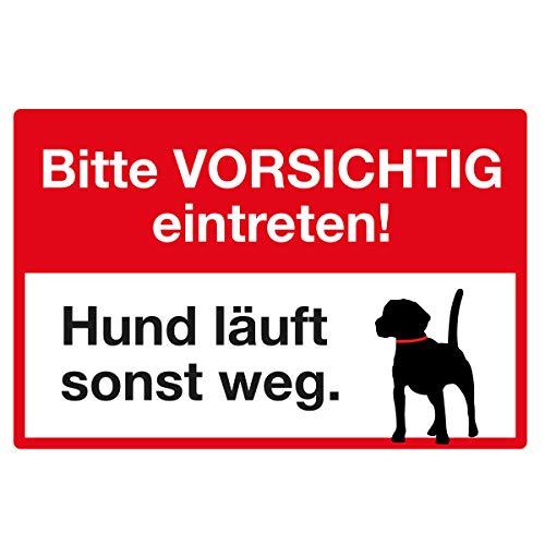 WANDKINGS Hinweisschild - Bitte Vorsichtig eintreten! Hund läuft sonst Weg. - stabile Aluminium Verbundplatte - Wähle eine Größe - 30x20 cm