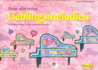 MEINE ALLERERSTEN LIEBLINGSMELODIEN - arrangiert für Klavier [Noten / Sheetmusic] Komponist: TERZIBASCHITSCH ANNE aus der Reihe: TASTENTRAEUME