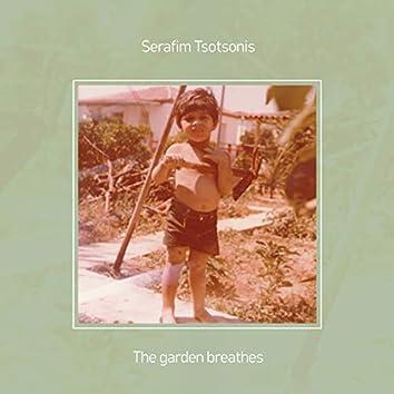 The Garden Breathes