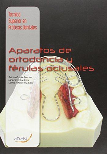 Técnico superior en prótesis dentales : aparatos de ortodoncia y férulas oclusales