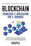 Blockchain. Tecnologia e applicazioni per il business: Tutto...
