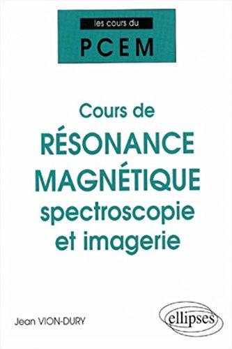 Cours de résonance magnétique : spectroscopie et imagerie. : De la structure magnétique de la matière à la physiologie