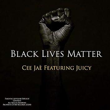 Black Lives Matter (feat. Juicy)
