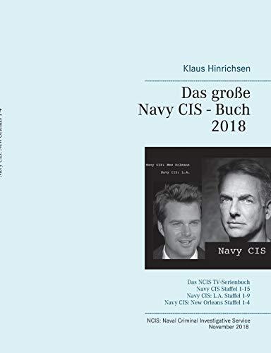 Das große Navy CIS - Buch 2018: Das NCIS TV-Serienbuch: Navy CIS Staffel 1-15 Navy CIS: L.A. Staffel 1-9 Navy CIS: New Orleans Staffel 1-4
