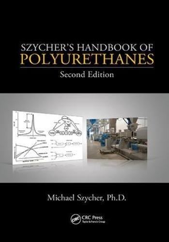 Szycher's Handbook of Polyurethanes