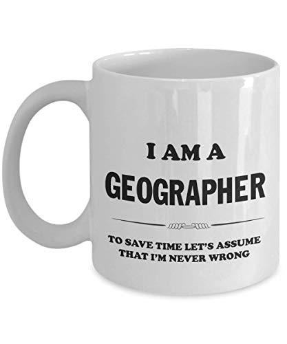 N\A Soy un geógrafo Supongamos Que Nunca me equivoco: Taza de café Divertida, Regalos de geógrafo, Taza de geógrafo, Regalos de Ideas para Amigos, compañeros de Trabajo