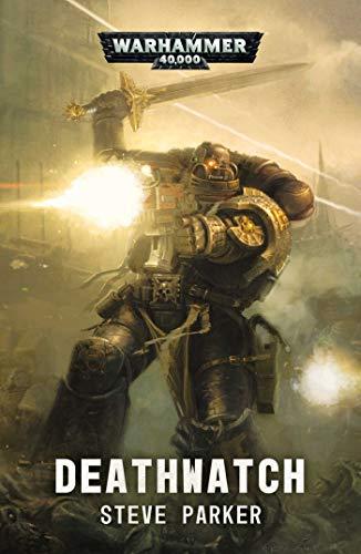 Parker, S: Deathwatch (Warhammer 40,000)