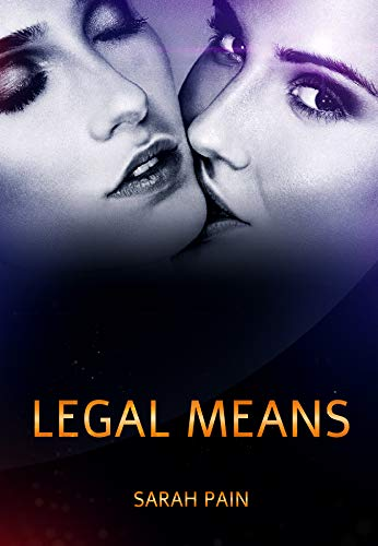 Legal Means: A Lesbian Romance