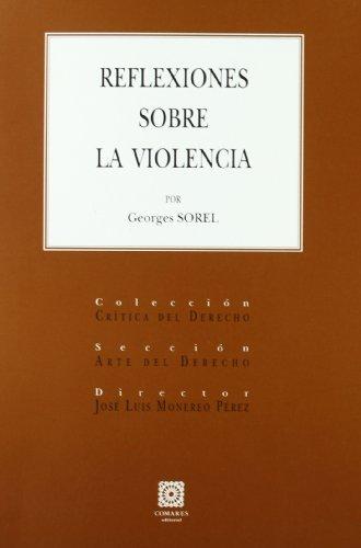 REFLEXIONES SOBRE LA VIOLENCIA. (Critica Derecho)