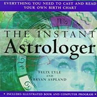 The Instant Astrologer: Everything You Need to Cast and Read Your Own Birth Chart