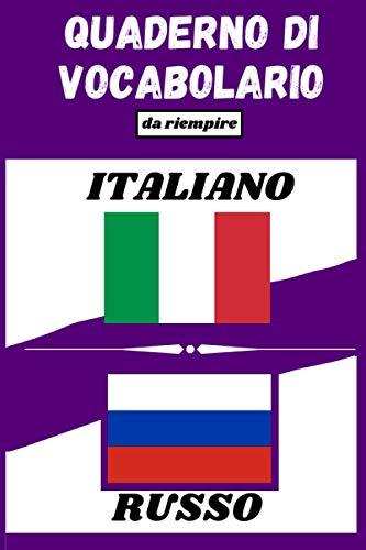 quaderno di vocabolario Italiano-Russo: Quaderno a due colonne da compilare per lavorare e arricchire il proprio vocabolario   Pagine numerate   Indice   Comodo formato (15,2x22,8 cm)   100 pagine